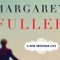 Coincidence? Megan Marshall wins Pulitzer for Margaret Fuller Biography